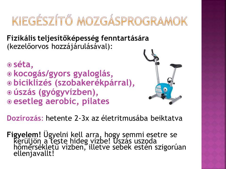 kocogás/gyors gyaloglás, biciklizés (szobakerékpárral),