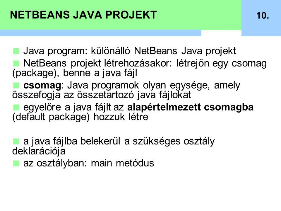 NETBEANS JAVA PROJEKT Java program: különálló NetBeans Java projekt