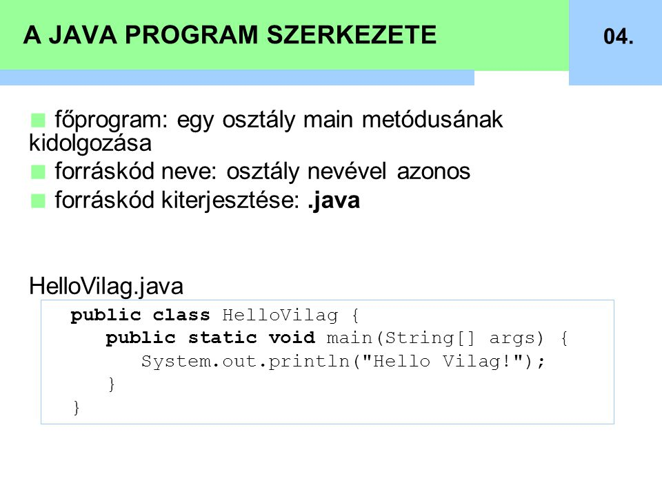 A JAVA PROGRAM SZERKEZETE