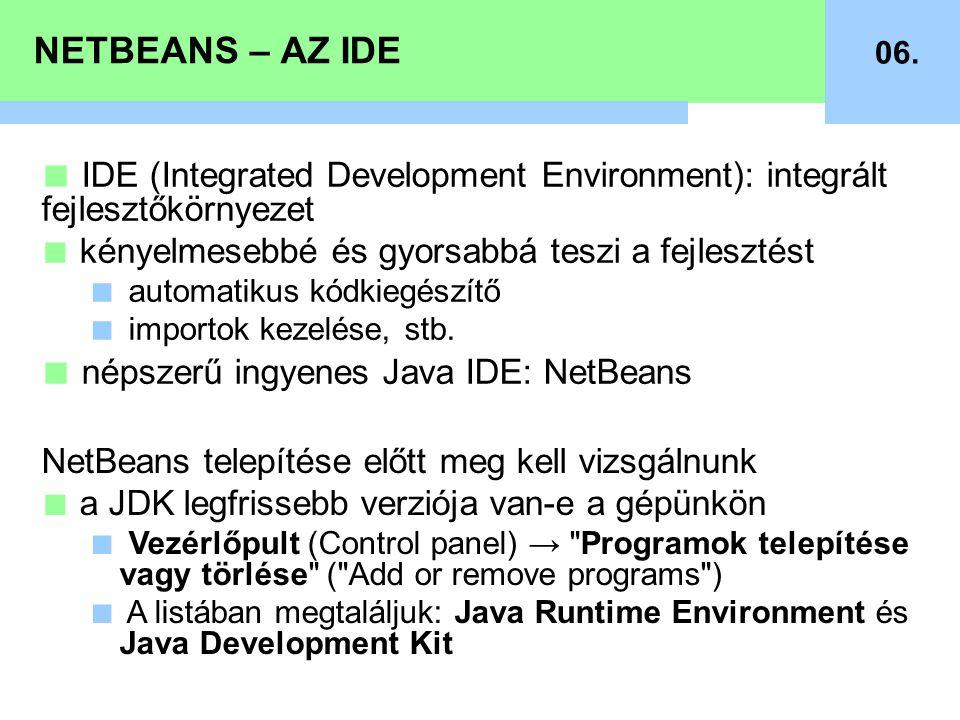 IDE (Integrated Development Environment): integrált fejlesztőkörnyezet
