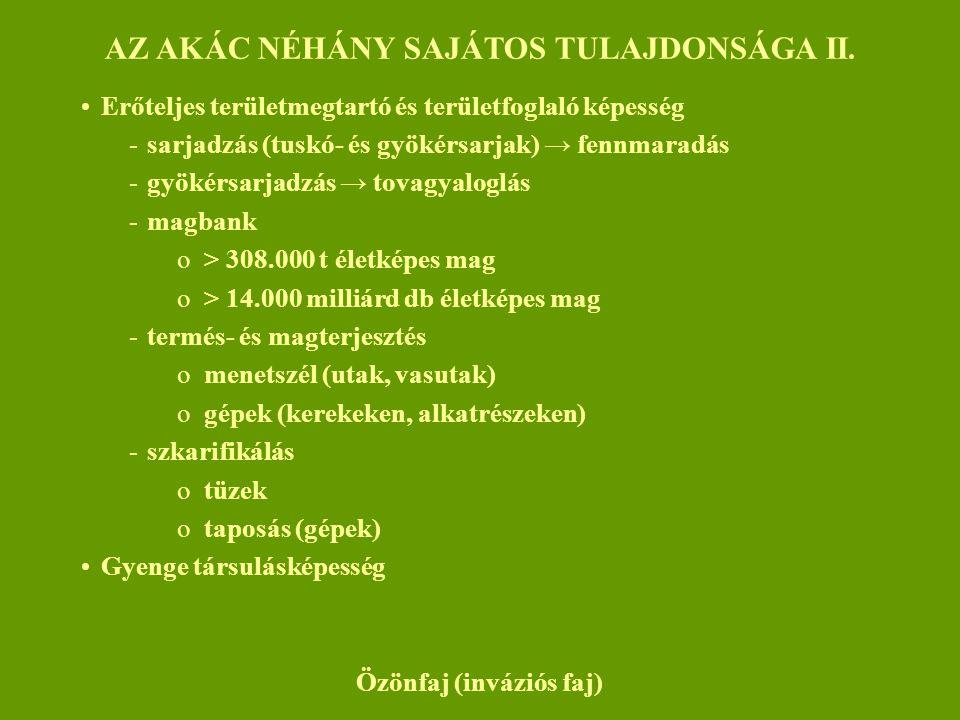 AZ AKÁC NÉHÁNY SAJÁTOS TULAJDONSÁGA II. Özönfaj (inváziós faj)