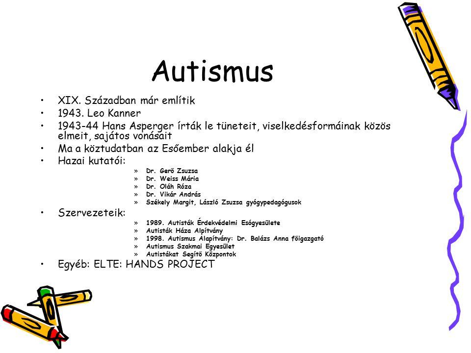 Autismus XIX. Században már említik 1943. Leo Kanner