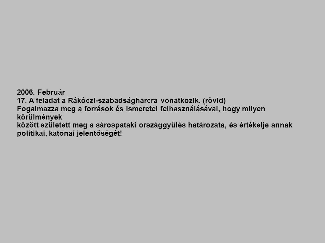 17. A feladat a Rákóczi-szabadságharcra vonatkozik. (rövid)