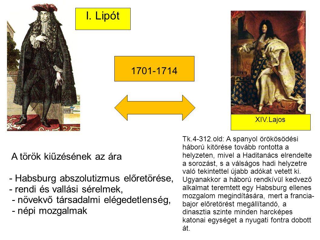 I. Lipót 1701-1714 - Habsburg abszolutizmus előretörése,