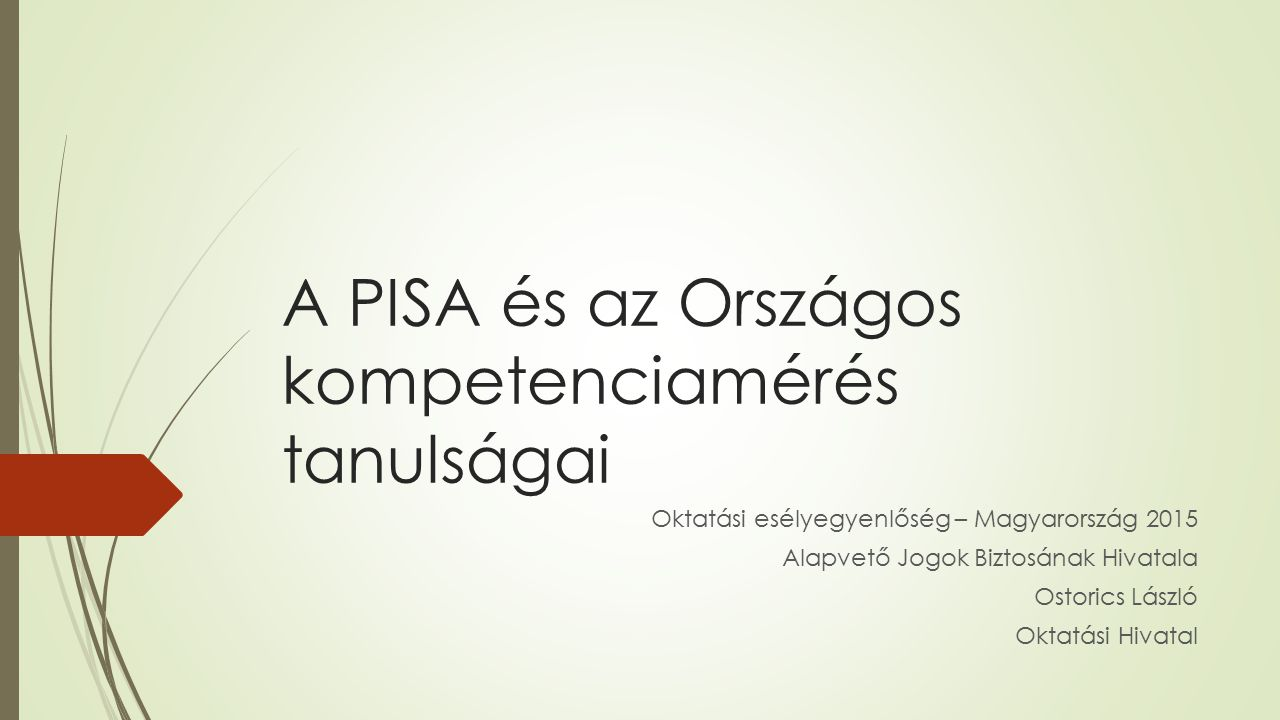 A PISA és az Országos kompetenciamérés tanulságai