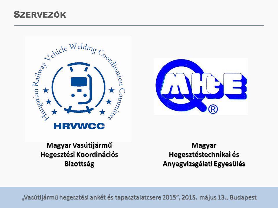 Szervezők Magyar Vasútijármű Hegesztési Koordinációs Bizottság
