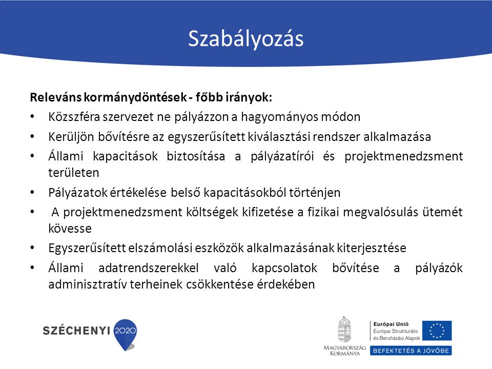 Szabályozás Releváns kormánydöntések - főbb irányok: