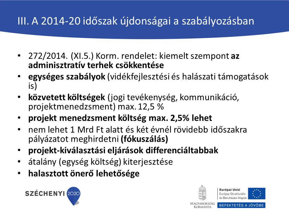 III. A 2014-20 időszak újdonságai a szabályozásban