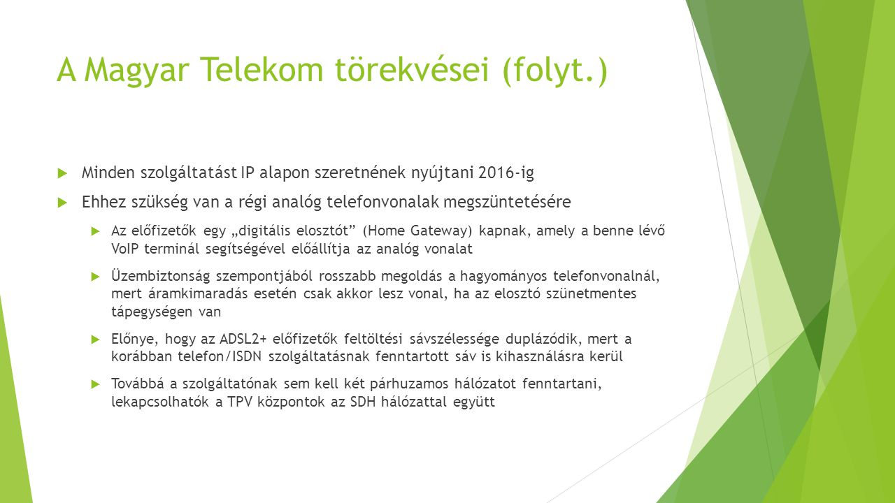 A Magyar Telekom törekvései (folyt.)