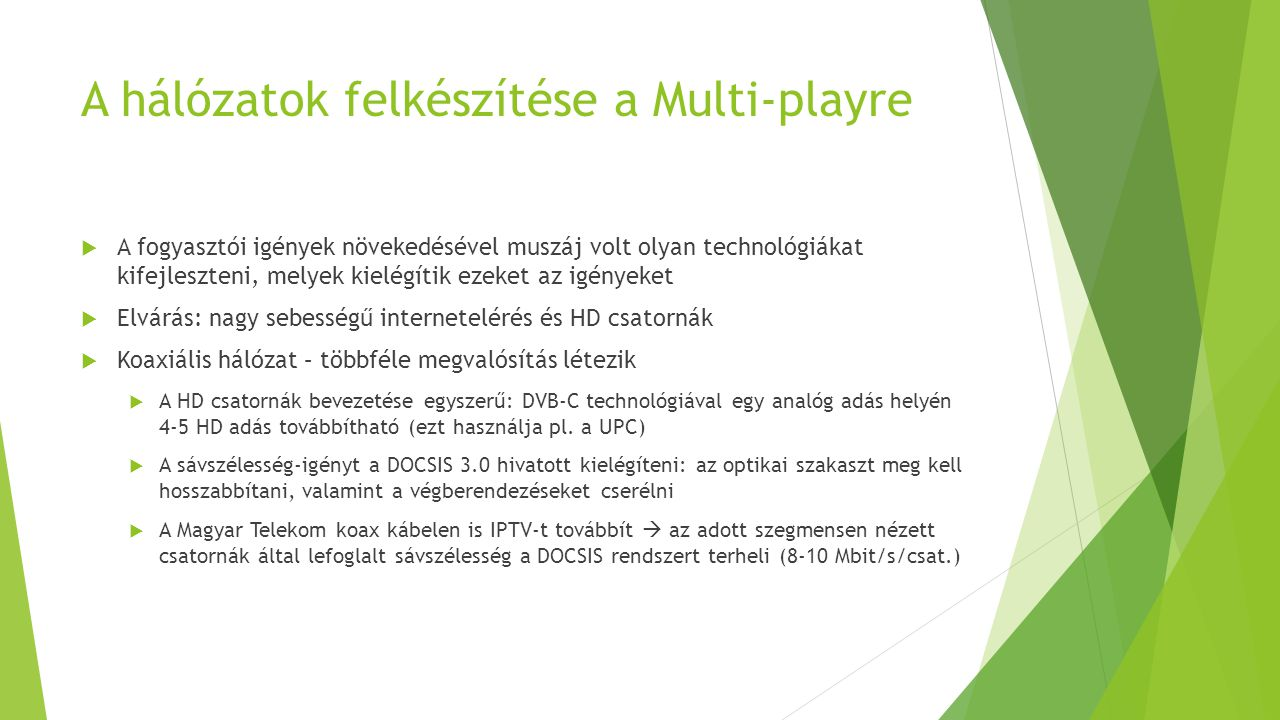 A hálózatok felkészítése a Multi-playre
