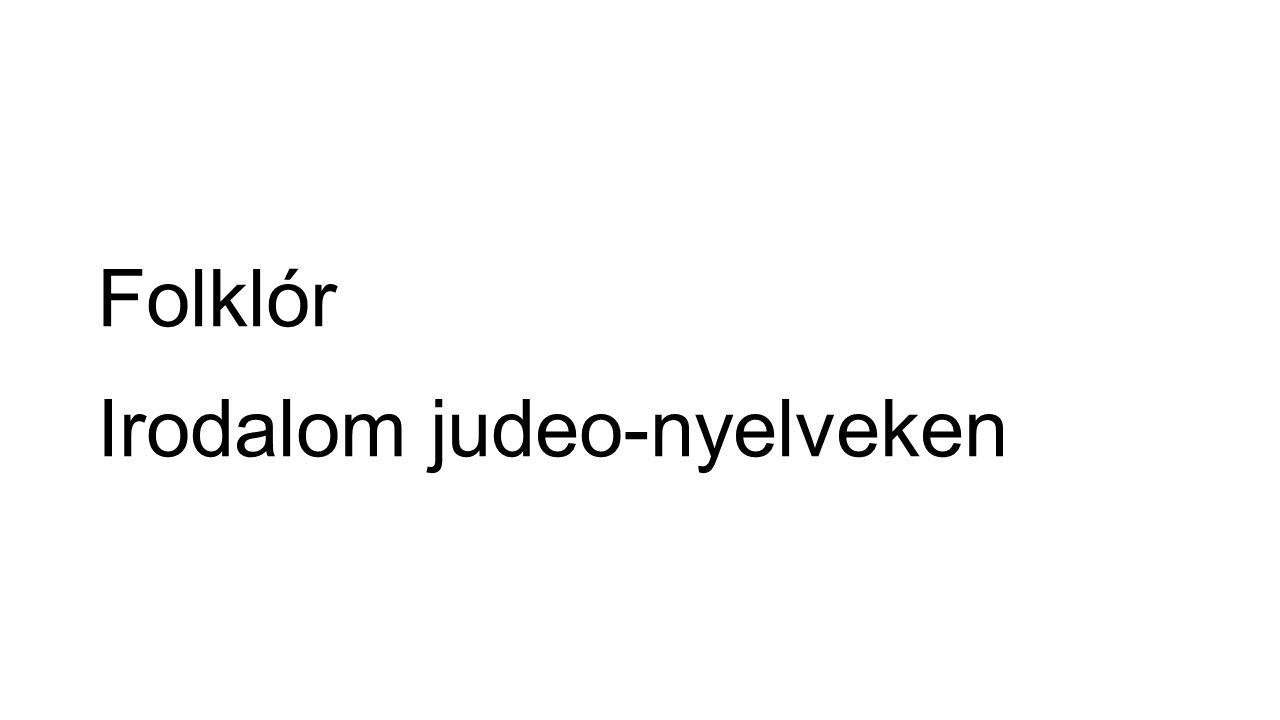 Folklór Irodalom judeo-nyelveken