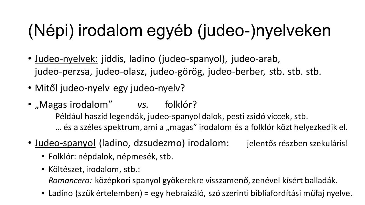 (Népi) irodalom egyéb (judeo-)nyelveken