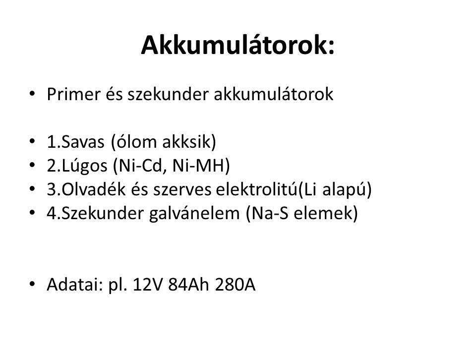 Akkumulátorok: Primer és szekunder akkumulátorok 1.Savas (ólom akksik)