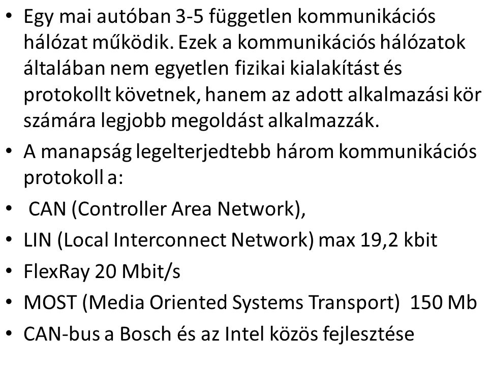 Egy mai autóban 3-5 független kommunikációs hálózat működik
