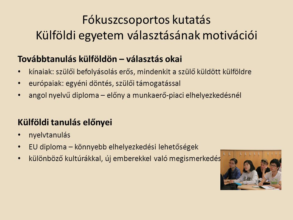Fókuszcsoportos kutatás Külföldi egyetem választásának motivációi