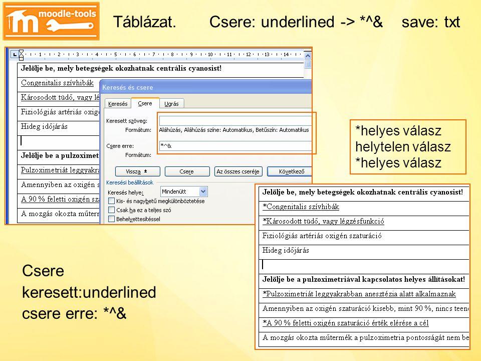 Táblázat. Csere: underlined -> *^& save: txt
