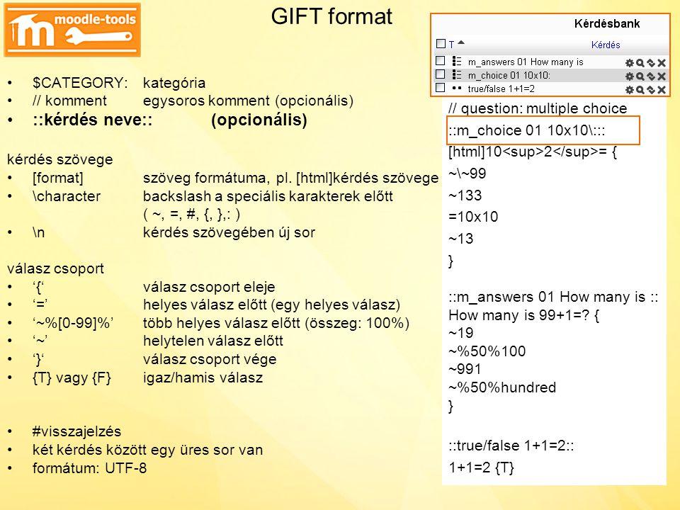 GIFT format ::kérdés neve:: (opcionális) $CATEGORY: TestMoodle