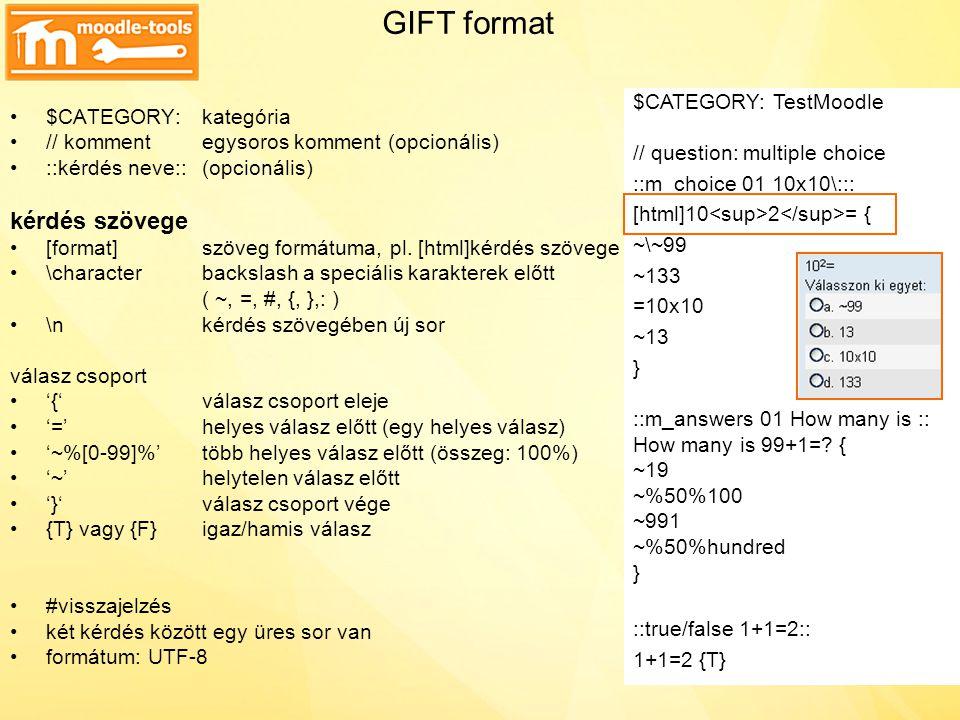 GIFT format kérdés szövege $CATEGORY: TestMoodle $CATEGORY: kategória