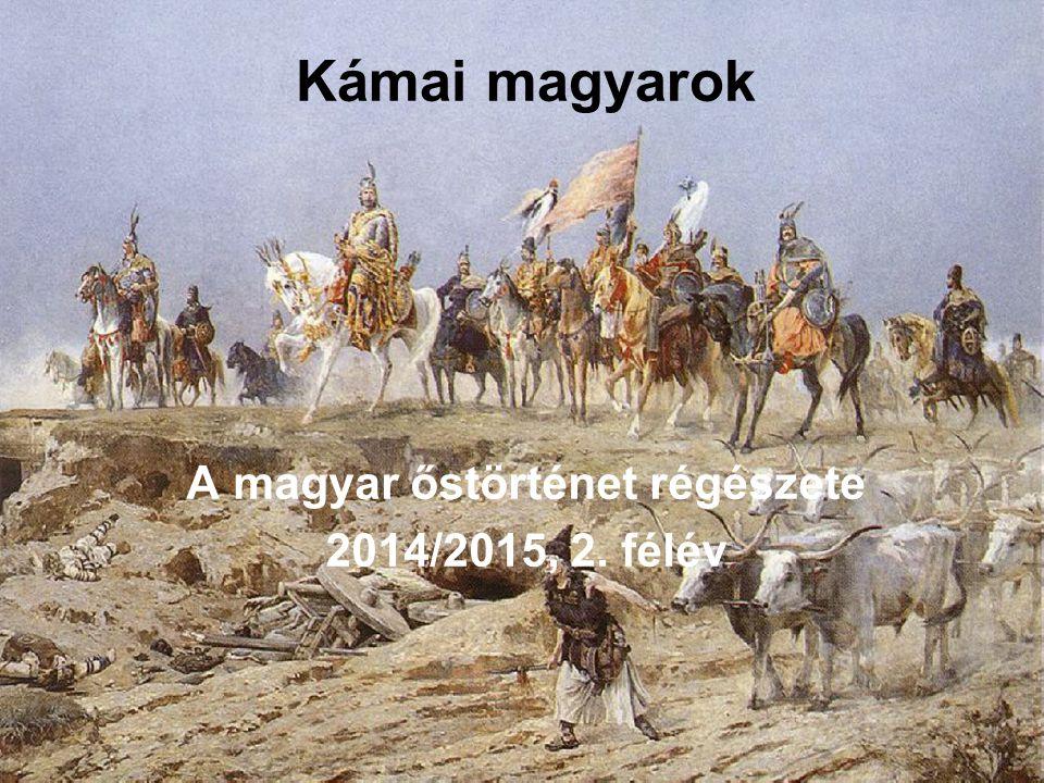 A magyar őstörténet régészete 2014/2015, 2. félév