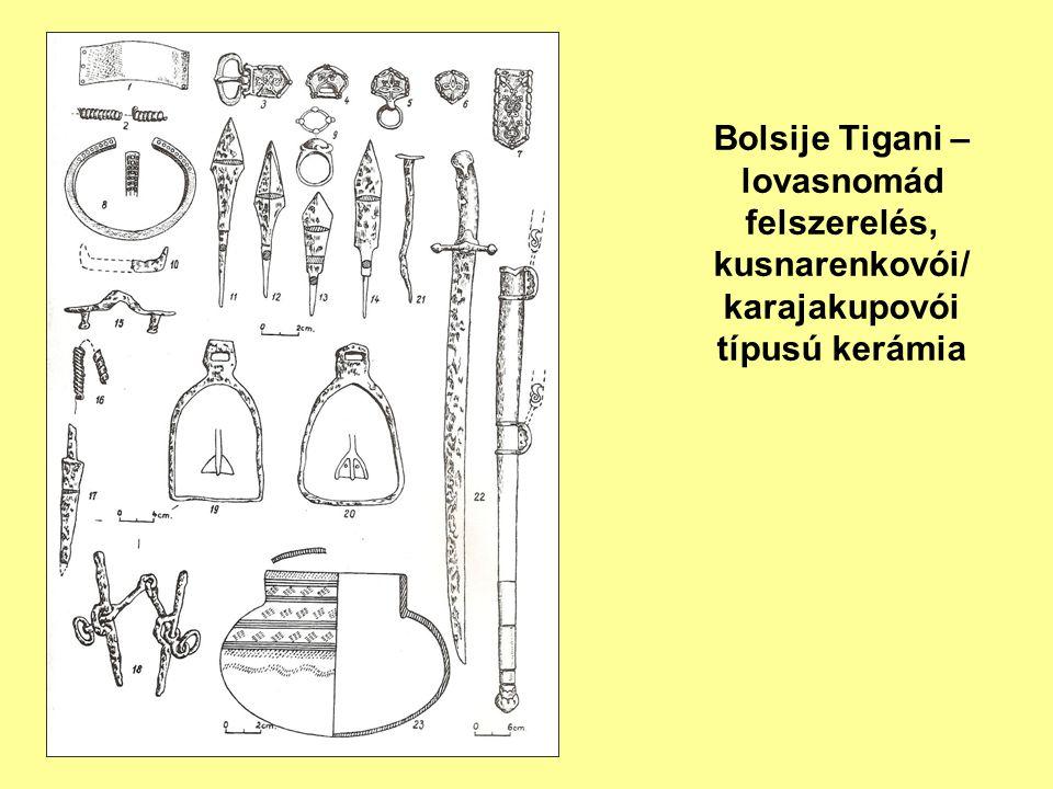 Bolsije Tigani – lovasnomád felszerelés, kusnarenkovói/ karajakupovói típusú kerámia