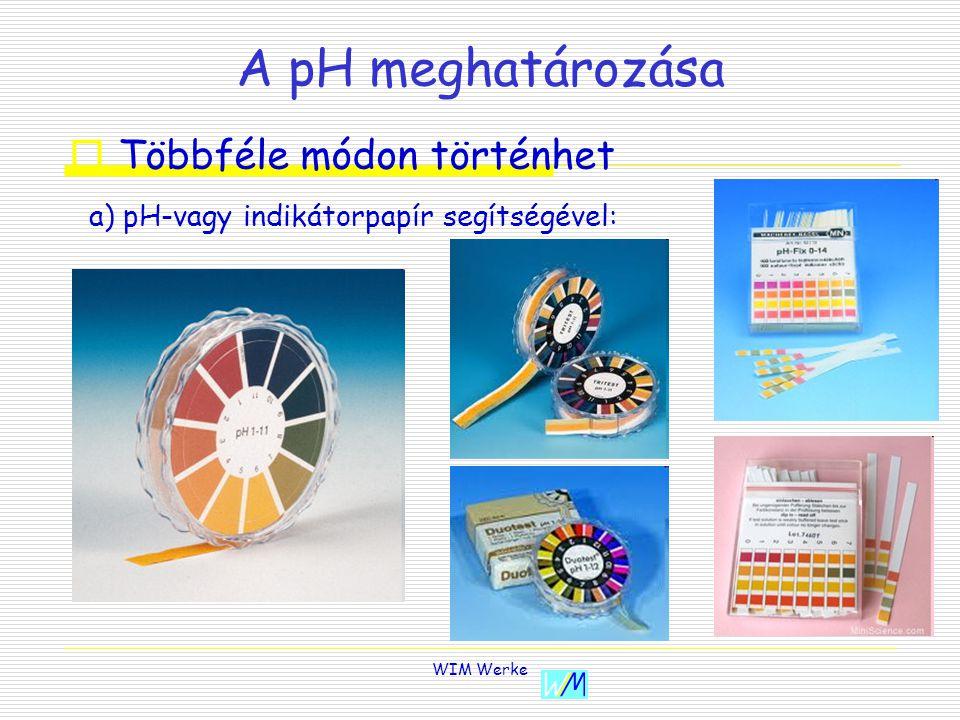 A pH meghatározása Többféle módon történhet