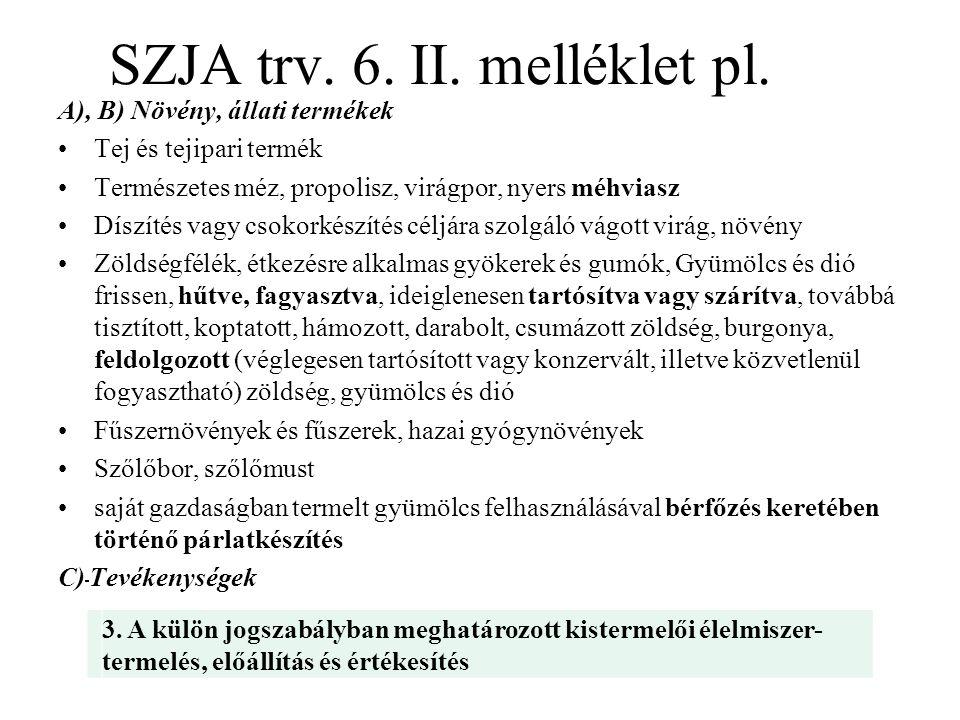 SZJA trv. 6. II. melléklet pl.