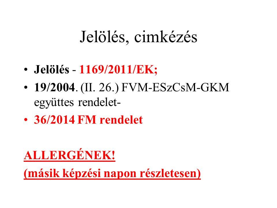 Jelölés, cimkézés Jelölés - 1169/2011/EK;