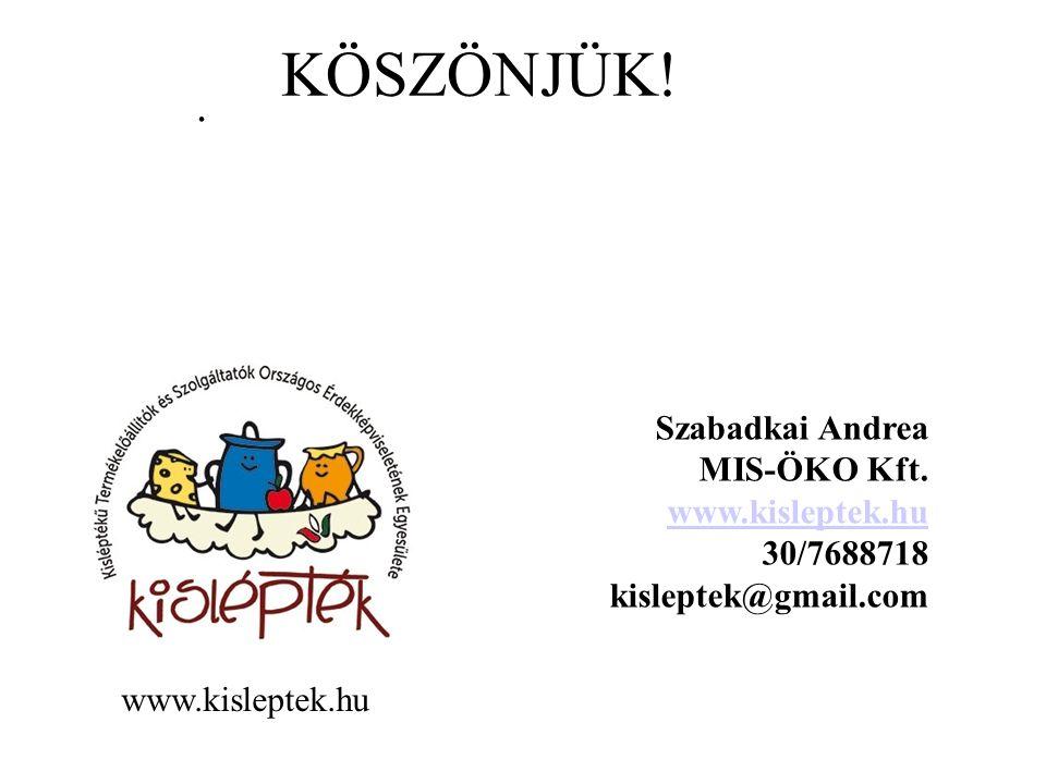KÖSZÖNJÜK! . Szabadkai Andrea MIS-ÖKO Kft. www.kisleptek.hu 30/7688718