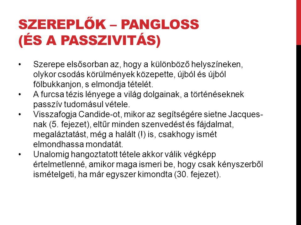 Szereplők – Pangloss (és a passzivitás)