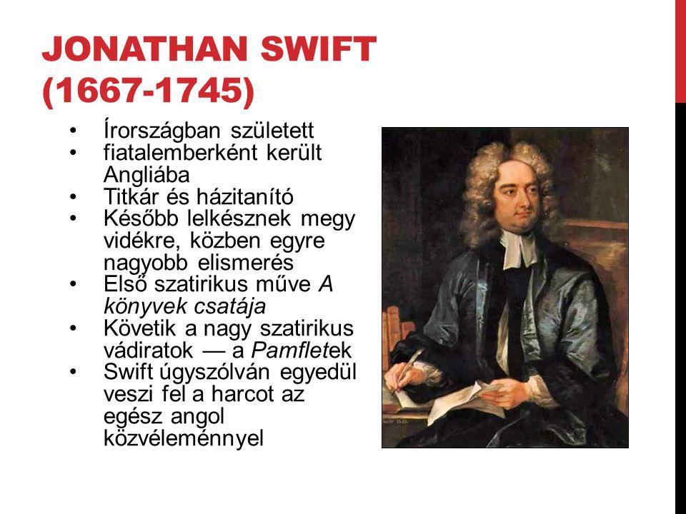 Jonathan Swift (1667-1745) Írországban született