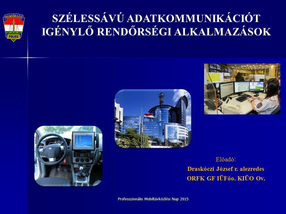 Szélessávú adatkommunikációt igénylő rendőrségi alkalmazások