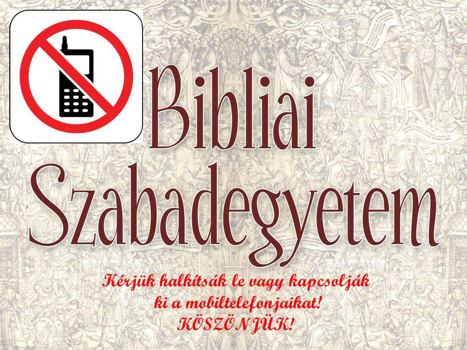 Kérjük halkítsák le vagy kapcsolják ki a mobiltelefonjaikat!