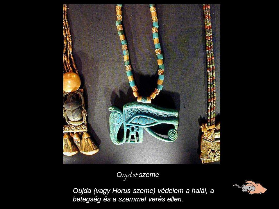 Oujdat szeme Oujda (vagy Horus szeme) védelem a halál, a betegség és a szemmel verés ellen.
