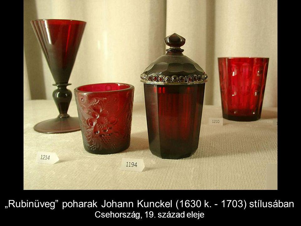 """Rubinüveg poharak Johann Kunckel (1630 k. - 1703) stílusában"
