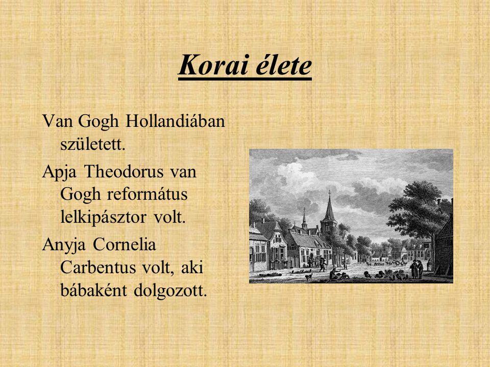 Korai élete Van Gogh Hollandiában született.