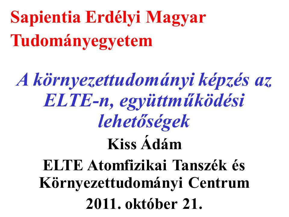 A környezettudományi képzés az ELTE-n, együttműködési lehetőségek