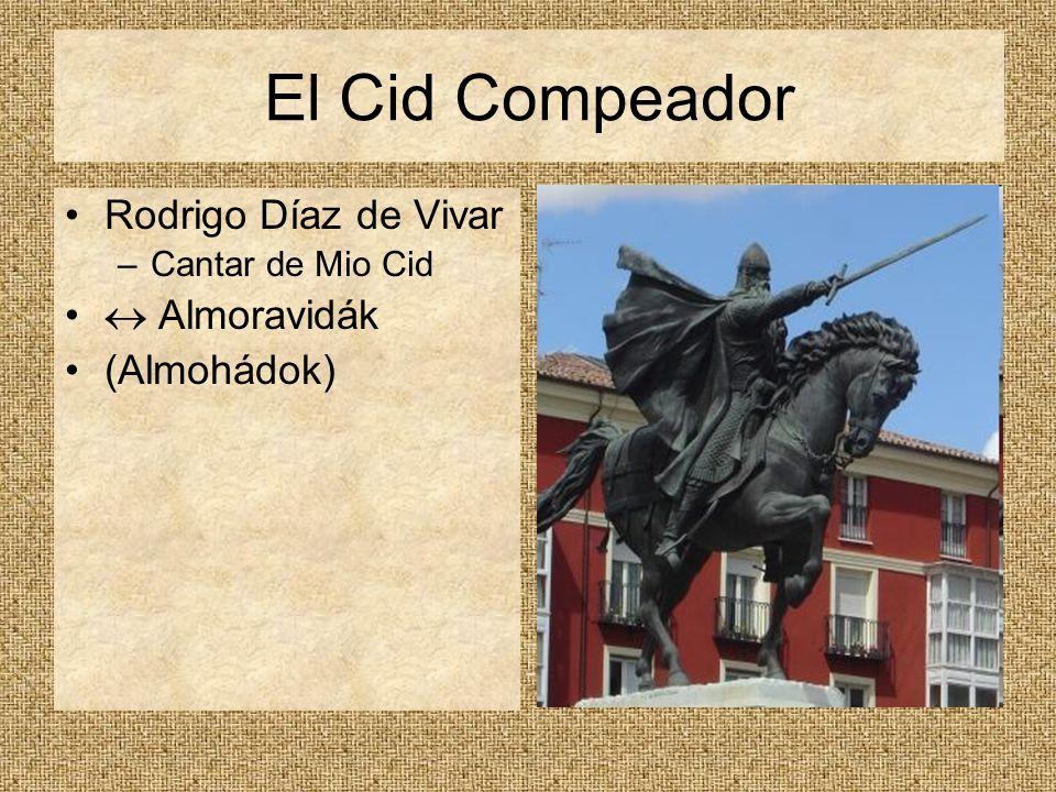 El Cid Compeador Rodrigo Díaz de Vivar  Almoravidák (Almohádok)