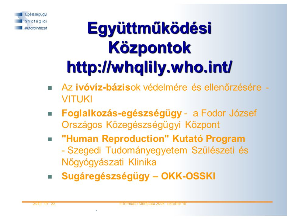 Együttműködési Központok http://whqlily.who.int/