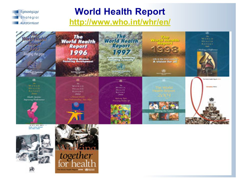 World Health Report http://www.who.int/whr/en/