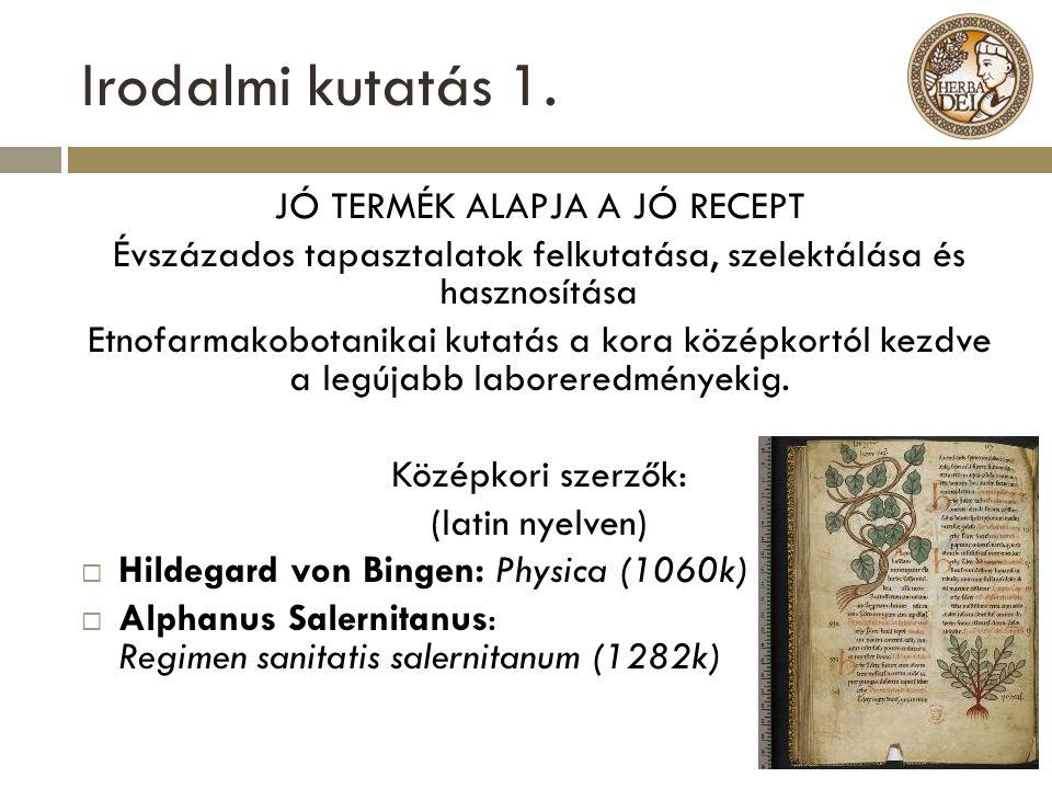 Irodalmi kutatás 1. JÓ TERMÉK ALAPJA A JÓ RECEPT