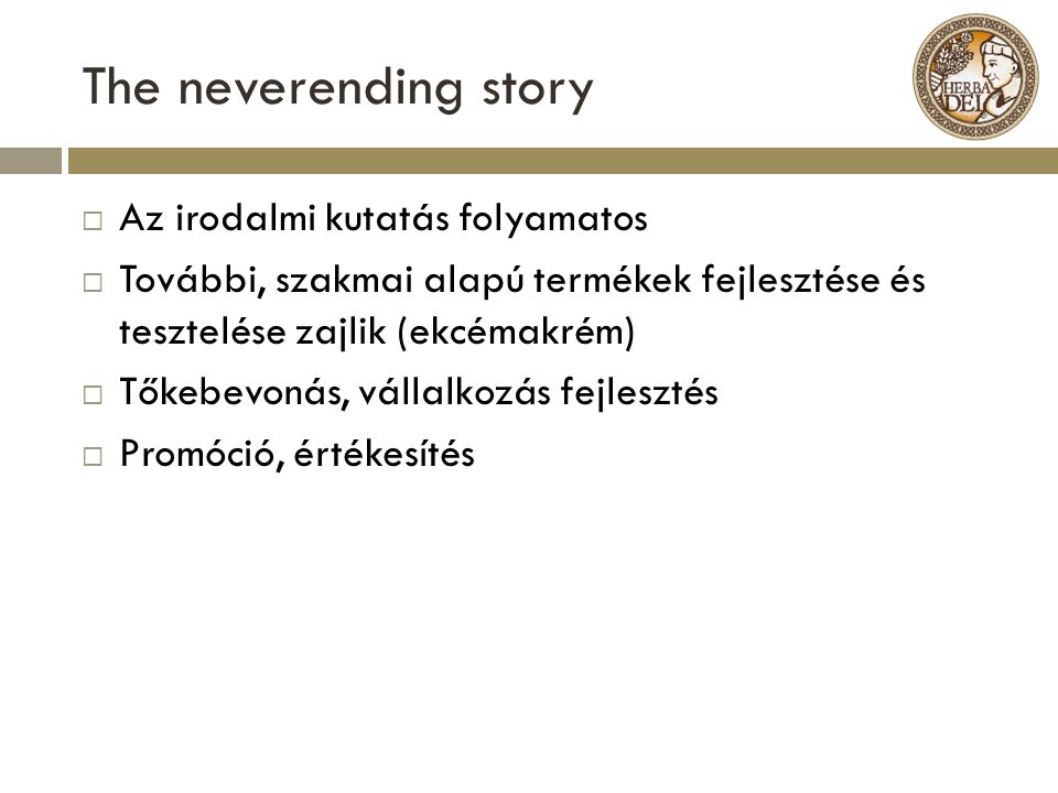 The neverending story Az irodalmi kutatás folyamatos