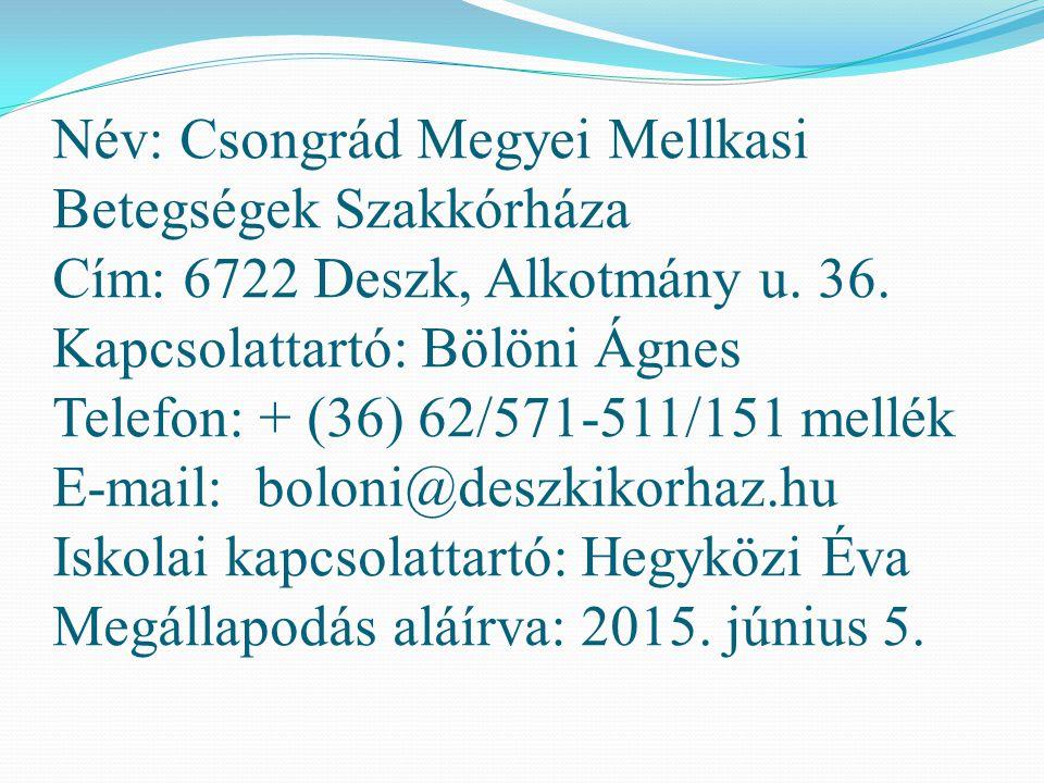 Név: Csongrád Megyei Mellkasi Betegségek Szakkórháza Cím: 6722 Deszk, Alkotmány u.