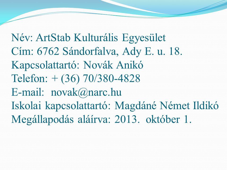 Név: ArtStab Kulturális Egyesület Cím: 6762 Sándorfalva, Ady E. u. 18