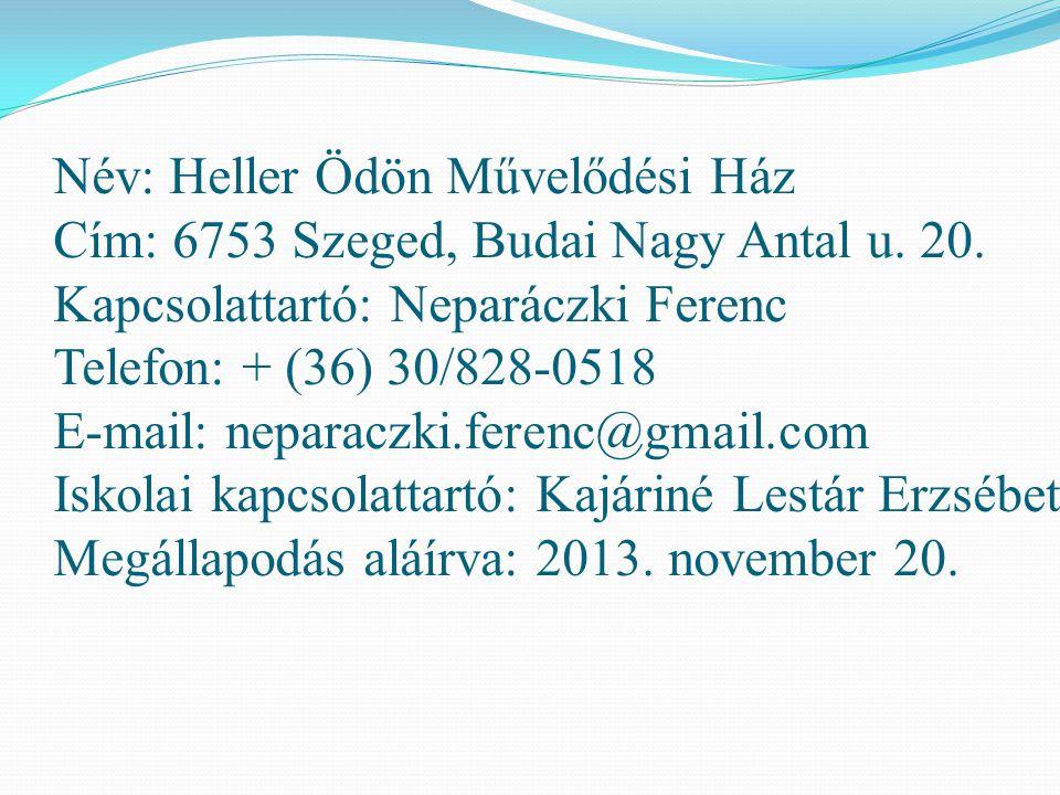 Név: Heller Ödön Művelődési Ház Cím: 6753 Szeged, Budai Nagy Antal u