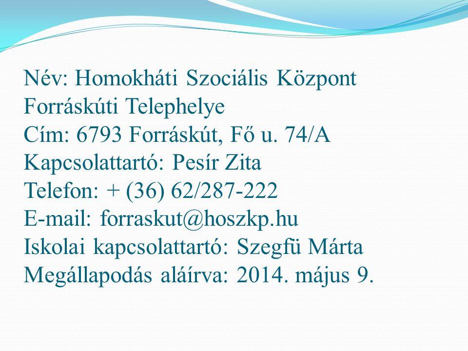 Név: Homokháti Szociális Központ Forráskúti Telephelye Cím: 6793 Forráskút, Fő u.