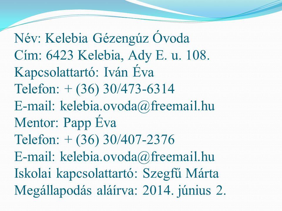Név: Kelebia Gézengúz Óvoda Cím: 6423 Kelebia, Ady E. u. 108