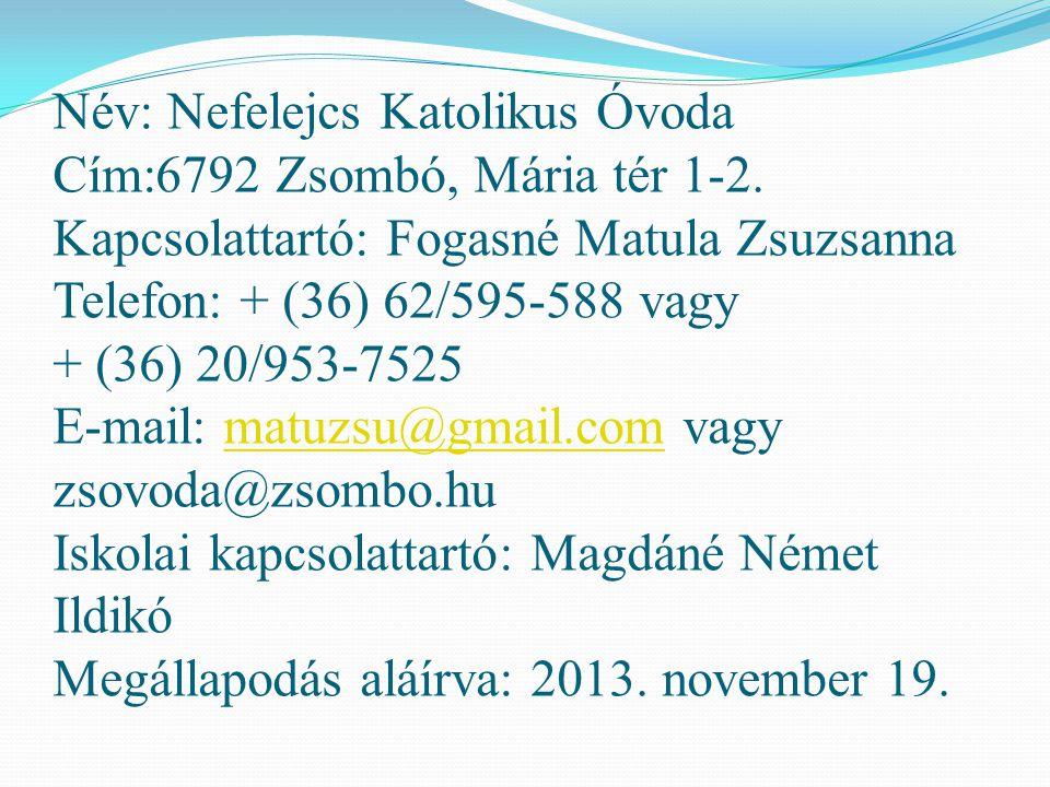 Név: Nefelejcs Katolikus Óvoda Cím:6792 Zsombó, Mária tér 1-2