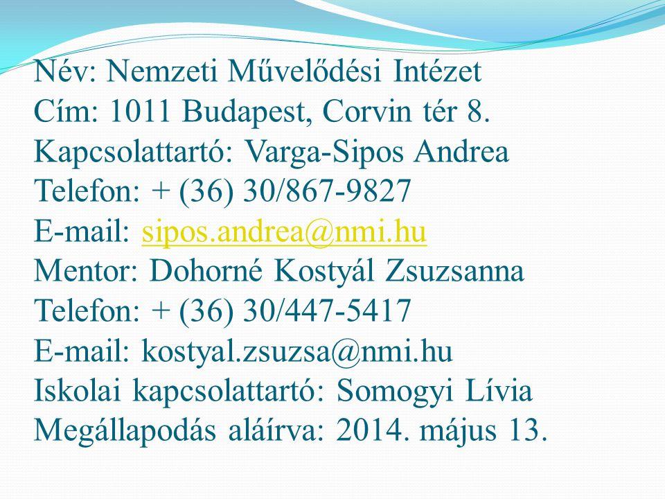 Név: Nemzeti Művelődési Intézet Cím: 1011 Budapest, Corvin tér 8