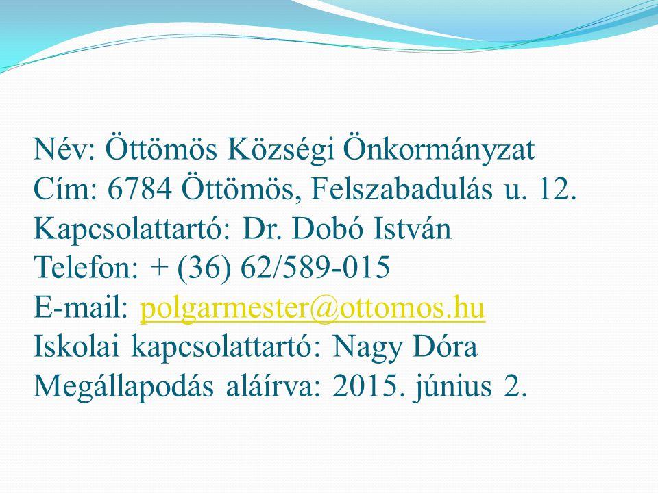 Név: Öttömös Községi Önkormányzat Cím: 6784 Öttömös, Felszabadulás u