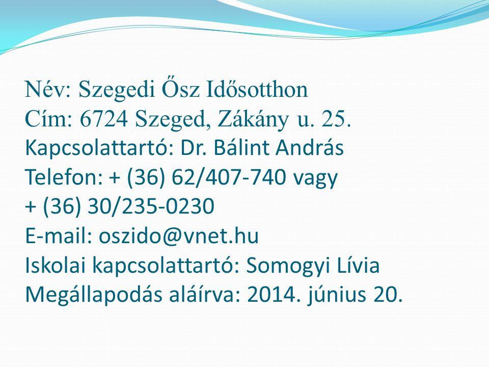 Név: Szegedi Ősz Idősotthon Cím: 6724 Szeged, Zákány u. 25